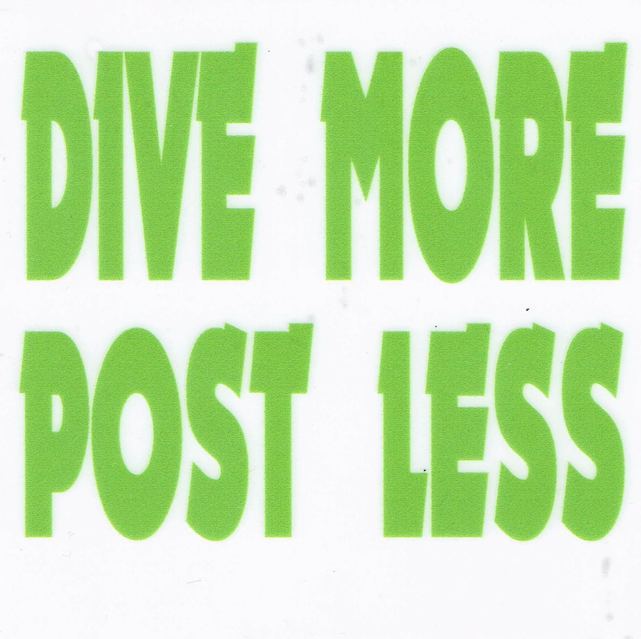 Window Cling - Dive More Post Less